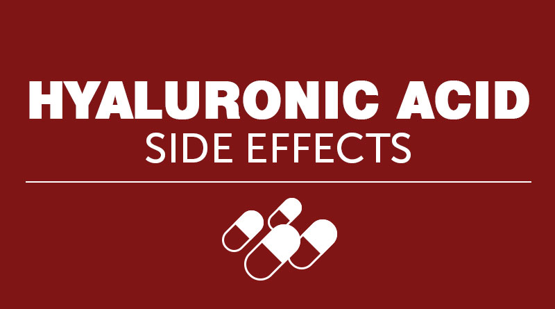 Hyaluronic Acid Side Effects