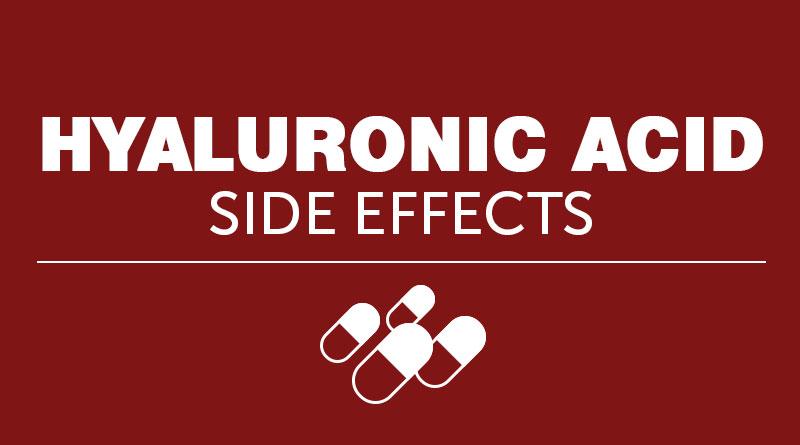 Hyaluronic Acid Side Effects