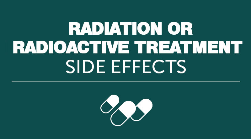 Radiation Treatment Side Effects